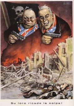 """WWII: Fascist Poster with the Sayings: """"The blame falls on them!"""" Showing Churchill and Roosevelt Killing Italians, : PropagandaPosters Ww2 German, Foto Sport, Ww2 Propaganda Posters, Political Posters, Italian Posters, Poster Vintage, Retro Posters, Military Art, Illustrations And Posters"""