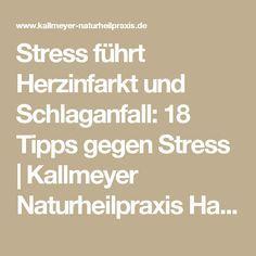 Stress führt Herzinfarkt und Schlaganfall: 18 Tipps gegen Stress | Kallmeyer Naturheilpraxis Hannover - Heilpraktiker Hannover