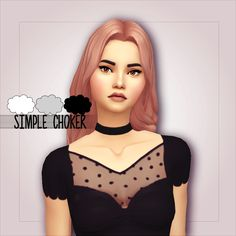 crazycupcake :  Simple Choker      3 colors!  Base game compatible  If you use, please tag me I want to see the result! :)  Let me know if there are issues