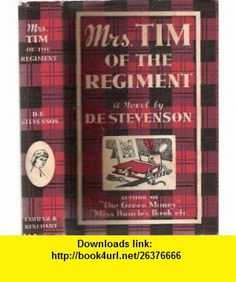 Mrs Tim Of The Regiment  Leaves from the Diary Of An Officers Wife (9789997499721) Dorothy Emily Stevenson, D E Stevenson , ISBN-10: 9997499727  , ISBN-13: 978-9997499721 ,  , tutorials , pdf , ebook , torrent , downloads , rapidshare , filesonic , hotfile , megaupload , fileserve