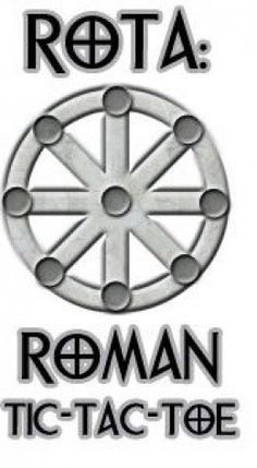 The Roman game of Rota was popular with Roman soldiers 2000 years ago. It's easy to play, and unlike tic-tac-toe, it's not liable to end in a tie!