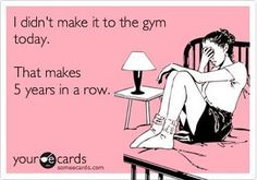 this reminds me of my best friend...she never has needed to go to the gym!