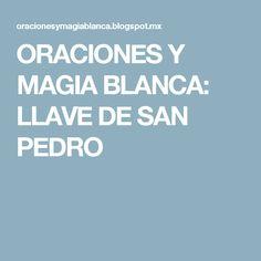 ORACIONES Y MAGIA BLANCA: LLAVE DE SAN PEDRO