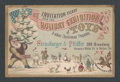 Invitation for Holiday Toy Exhibition -  Santa - New York - Trade Card  A brown suited Santa holds a tree.   There is a flag banner announcing the Holiday Exhibition.     Shows a selection of toys for Strasburger & Pfeiffer, NY.  A rare card.  Fine condition.  Dimensions:  5-1/2 x 3-5/8  SOLD $384.87