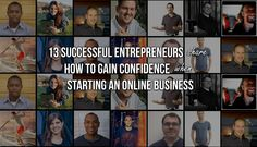 13 Successful Entrepreneurs Share How to Gain Confidence When Starting an Online Business