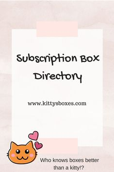 Subscription Box Directory - list of subscription boxes by category along with any ongoing deals and promotions  to help you save money on these amazing subscriptions! Who knows boxes better than a kitty? - kittysboxes.com #subscriptionbox #subscriptionboxdirectory #kittysboxes #subscriptionboxblogger