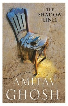 The Shadow Lines: by Amitav Ghosh Featured in: 50 Writers, 50 Books - The Best of Indian Fiction. Harper-Collins India.