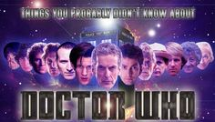 Things you probably don't know about Doctor Who... These are good! The best I've seen!