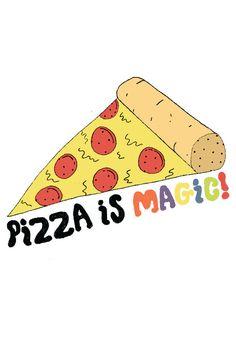 Pizza Is Magic