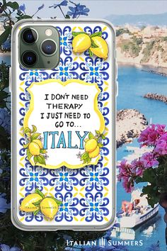 Phone Case I don't need therapy I just need to go to Italy, a happy and colorful made-to-order phone case to bring a a bit of cheerful 'Italian therapy' to one's day: Mediterranean tiles and Amalfi lemons. Ready for your 'passeggiata'? Mediterranean Tile, Italian Summer, Mamma Mia, Italian Fashion, Amalfi, Yolo, Italy Travel, Great Quotes, Trip Planning