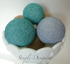 GLITTER BALLS - MAKE DIFFERENT ONES FOR DIFFERENT ROOMS OR SEASONS