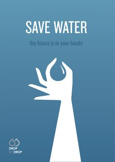 This is a good design because it is resembling a rain drop in a hand which goes with the slogan that says save water, the future is in your hands. Design Poster, Ad Design, Environmental Posters, Plakat Design, Social Awareness, Water Conservation, Design Graphique, Creative Advertising, Poster On