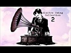 [ORIGINAL] Electro Swing Collection - YouTube