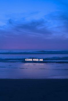 """""""come find me"""" ~ seek Jesus wherever you are, He is always with you ~ neon sign ~ ocean ~ beach ~ Neon Lighting, Aesthetic Wallpapers, Decir No, Inspirational Quotes, Neon Signs, Lights, Feelings, World, Beach"""