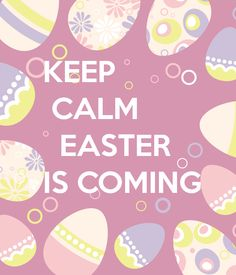 KEEP CALM EASTER IS COMING. Another original poster design created with the Keep Calm-o-matic. Buy this design or create your own original Keep Calm design now. Keep Calm Posters, Keep Calm Quotes, Easter Quotes, Church Signs, Easter Pictures, Quotes About Everything, Spring Sign, Spring Has Sprung, Hello Spring