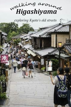 Walking around Higashiyama. A district in Kyoto full of beautiful preserved wooden buildings. Japan travel. Family travel.