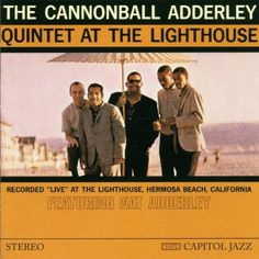 At the Lighthouse ~ Cannonball Adderley