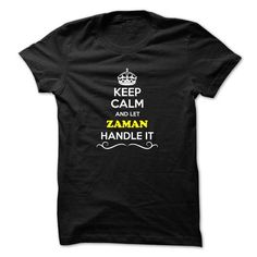 Cool Keep Calm and Let ZAMAN Handle it T-Shirts