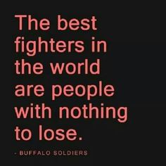 The best fighters.....