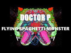Doctor P - Flying Spaghetti Monster - YouTube