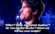 "Hook: ""'Killian'? What, no 'Captain Guyliner'? No 'one-handed wonder'? Where are the bon mots tonight?"""