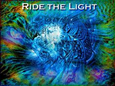 My graphic for article: I Ride The Light!