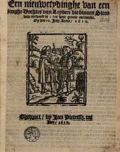 Een nieuwe tydinghe van een jonghe dochter van Leyden, die binnen Steenwijc ... - Google Books