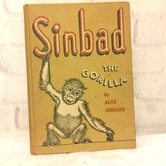 Sinbad the Gorilla by Alice M Johnson 1951 Vintage Children s Book