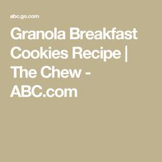 Granola Breakfast Cookies Recipe   The Chew - ABC.com
