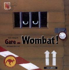 Gare au wombat! par WEIGELT, UDO*FREUND, MELANIE