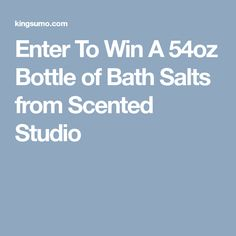 Enter To Win A 54oz Bottle of Bath Salts from Scented Studio