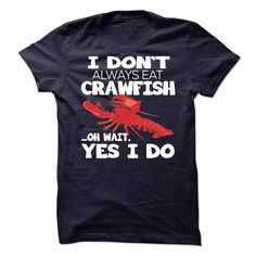 Nice T-shirts  I dont always eat CRAWFISH ... oh wait, YES I DO - (3Tshirts)  Design Description: I dont always eat CRAWFISH ... oh wait, YES I DO  If you don't utterly love this Shirt, you'll be able to SEARCH your favourite one via using search ba... -  #shirts - http://tshirttshirttshirts.com/automotive/best-discount-i-dont-always-eat-crawfish-oh-wait-yes-i-do-3tshirts.html Check more at...
