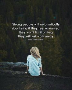 Strong people will automatically stop trying..