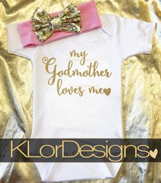 Baby Girl onesie My Godmother Loves Me baby shower by KLorDesigns