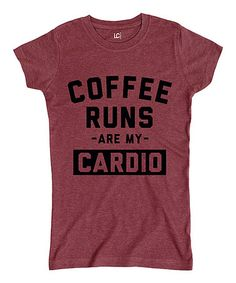This Heather Burgundy 'Coffee Runs Are My Cardio' Fitted Tee is perfect! #zulilyfinds
