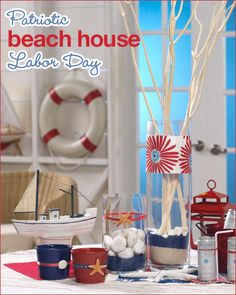 Labor Day: Patriotic Beach House....I like the simplicity of the red and blue embellished with nautical....
