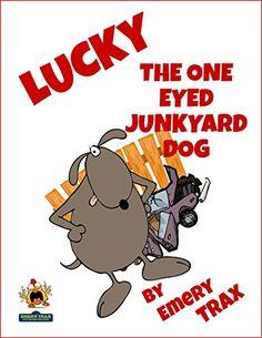 Lucky the One-Eyed Junkyard Dog: A Beginning Readers Chap... https://www.amazon.com/dp/B01JH4FSBA/ref=cm_sw_r_pi_dp_VY7Nxb32T46BC