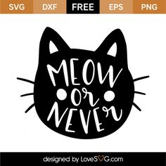 *** FREE SVG CUT FILE for Cricut, Silhouette and more *** Meow or Never