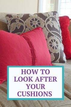 What's the best way to care for and look after your cushions and pillows?  How to guide for keeping your cushions and pillows looking plump and new year after year.  Check out my top tips! #cushions #pillows #tips