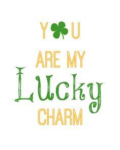 You Are My Lucky Charm Printable   This Girl's Life Blog