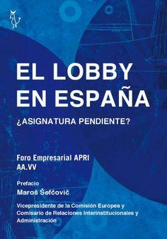 Se es membro da Universidade de Vigo podes solicitalo a través desta páxina http://www.biblioteca.uvigo.es/biblioteca_gl/servizos/coleccions/adquisicions/ El lobby en España: asignatura pendiente. - Foro Empresarial APRI. - Editorial Algón, 2014. 16,50€