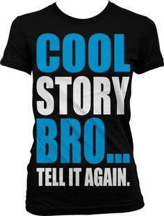 Cool Story Bro... Tell It Again. Juniors Guido T-shirt Big and Bold Funny Statements Juniors Shirt Medium Black
