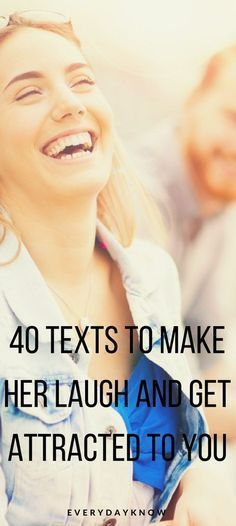 40 Texts to make her laugh and get attracted to you