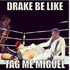 #drake #miguelunlimited #miguel #wwestyle #stupidcelebs #crlebrities #nonsense