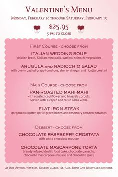 D'Amico & Sons: Valentines Dinner Menu. Make it a Valentine's week to remember. Enjoy a very special 3 course dinner for $25.95 per person. Available starting today through Feb. 15th!