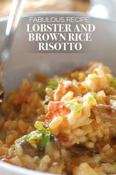 Click to view the Fabulous Recipe: Lobster and Brown Rice Risotto.