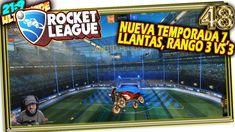 NUEVA TEMPORADA 7, LLANTAS, RANGO 3 VS 3 🎮 ROCKET LEAGUE #48 en Gameplay...