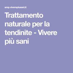 Trattamento naturale per la tendinite - Vivere più sani