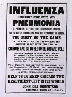 """Influenza frequently complicated with pneumonia is prevalent at this time throughout America. This theatre is cooperating with the Department of Health. You must do the same. If you have a cold and are coughing and sneezing do not enter this theatre."""