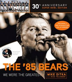 "Read ""The Bears We Were the Greatest"" by Mike Ditka available from Rakuten Kobo. The Bears: We Were the Greatest is Coach Mike Ditka's memoir of a season Chicago will never forget and opponents wou. 1985 Chicago Bears, Chicago Blackhawks, Chicago Cubs, Mike Ditka, Walter Payton, Nfl Network, Bears Football, Baseball, Football Conference"